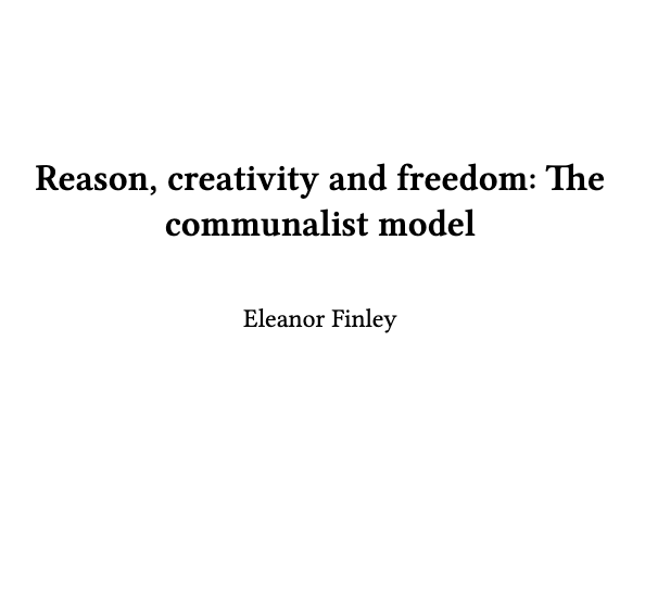 Reason, creativity, and freedom: The communalist model