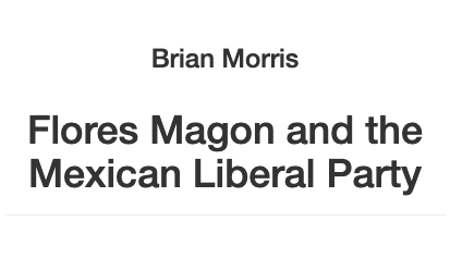 Flores Magon and the Mexican Liberal Party