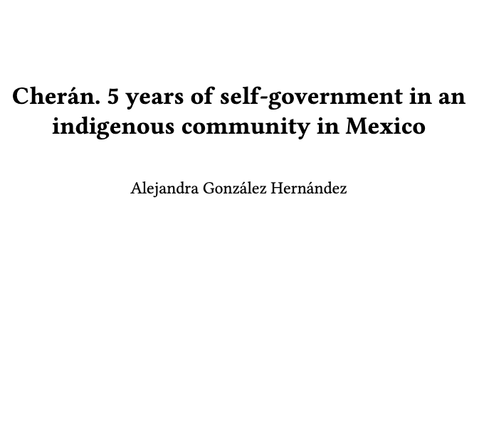 Cherán. 5 years of self-government in an indigenous community in Mexico
