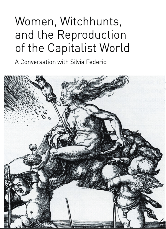 Women, Witchunts, and the Reproduction of the Capitalist World