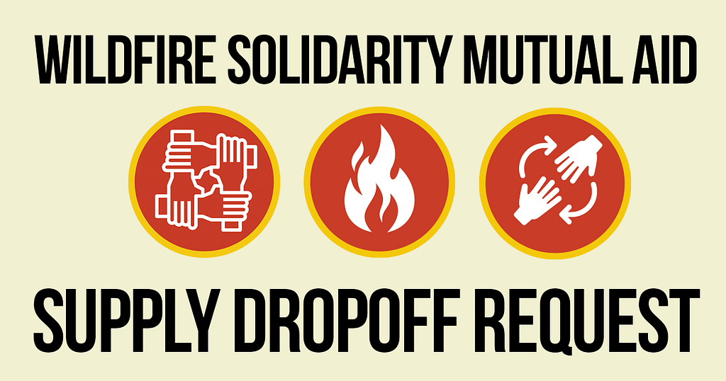 Wildfire Solidarity Mutual Aid Supply Dropoff Request
