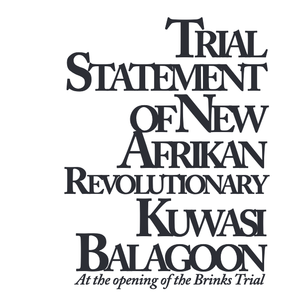 Trial Statement of New Afrikan Revolutionary Kuwasi Balagoon