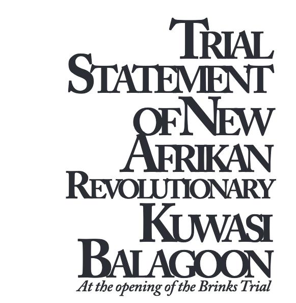 Trial Statement of New Afrikan Revolutionary Kuwasi Balagoon